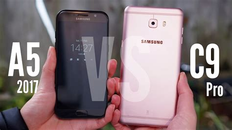 samsung galaxy a5 2017 vs galaxy c9 pro a series vs c series