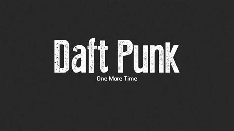 daft punk one more time lyrics one more time daft punk lyrics youtube