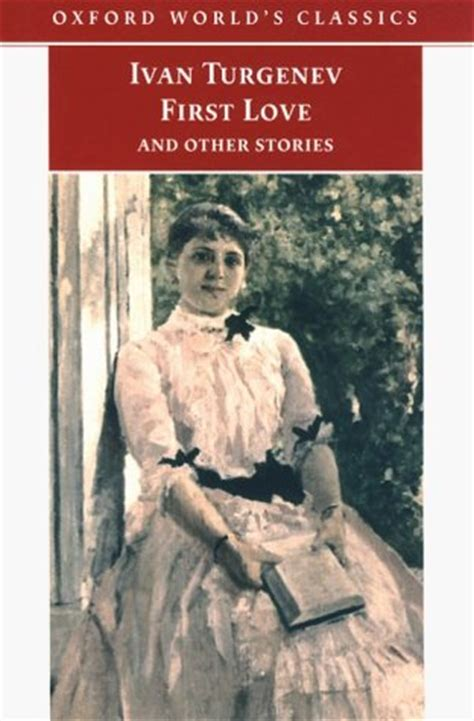 themes in first love by ivan turgenev first love and other stories by ivan turgenev reviews