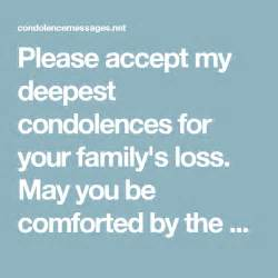 may you find peace and comfort accept my deepest condolences for your family s