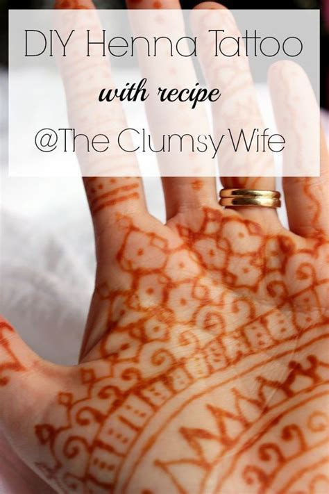 henna tattoos recipe diy henna with recipe the clumsy my style