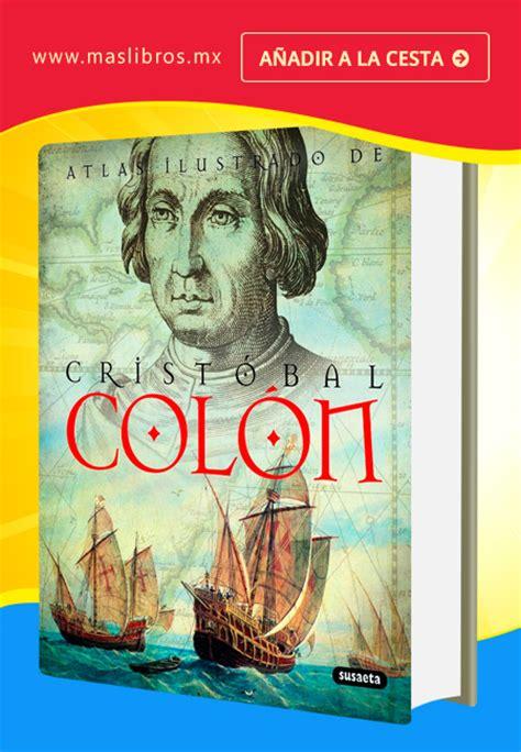libro atlas ilustrado pueblos de atlas ilustrado de cristobal col 243 n m 225 s libros tu tienda online
