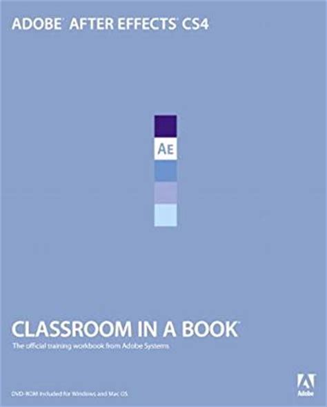 adobe after effects cc classroom in a book 2018 release books adobe after effects cs4 classroom in a book