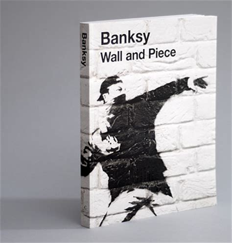 libro banksy wall and piece arch prankster or art genius 52 art works by british street artist banksy gwarlingo