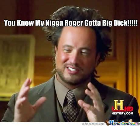 Roger Meme - my nigga roger by daquan lourensz meme center
