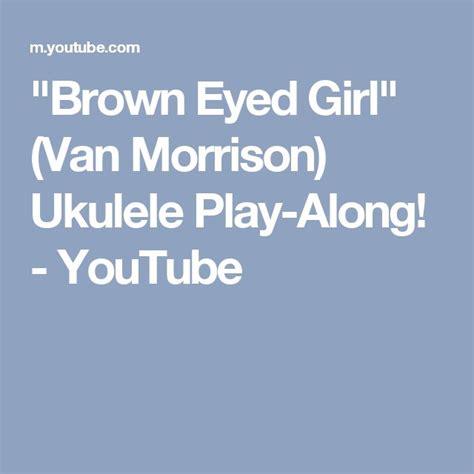 ukulele tutorial brown eyed girl 1000 images about guitar ukulele on pinterest