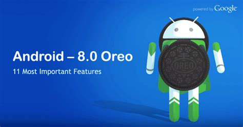 When Android 8 1 Will Be Released by Android Oreo 8 0 Features Benefits Specifications The