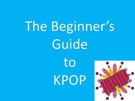 the beginner s guide to kpop
