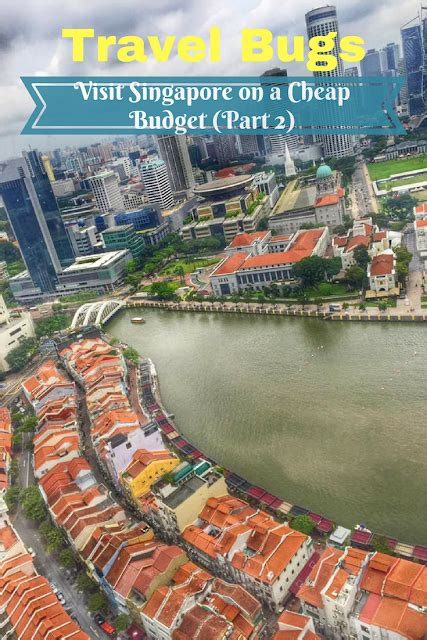 travel bugs visit singapore   cheap budget part