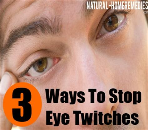 3 Efficient Ways To Prevent 3 Ways To Stop Eye Twitches Effective Tips To Stop Eye Twitches Home Remedies