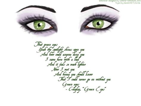 coldplay green eyes green eyes quotes pinterest green immediate