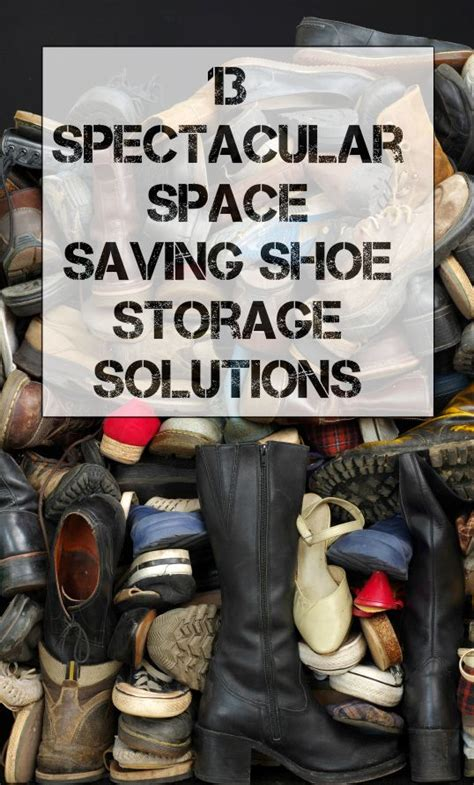 space saving shoe storage ideas 13 spectacular space saving shoe storage solutions