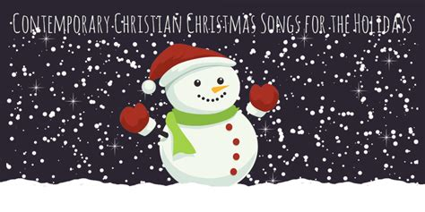 songs for contemporary contemporary christian songs for the holidays
