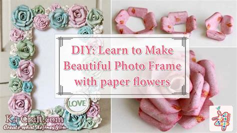 Learn How To Make Paper Flowers - diy learn to make beautiful photo frame with paper