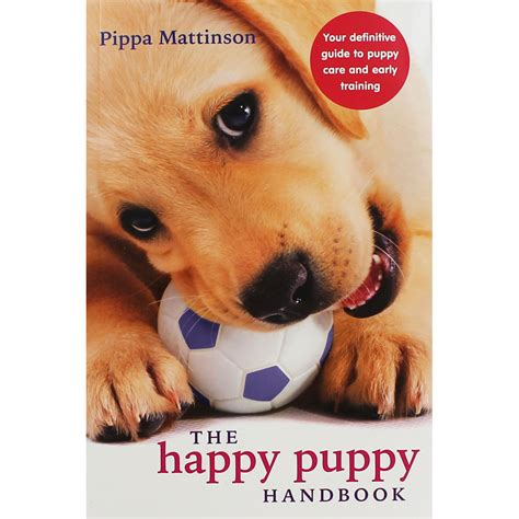 the happy puppy handbook 0091957265 the happy puppy handbook by pippa mattinson pet books at the works