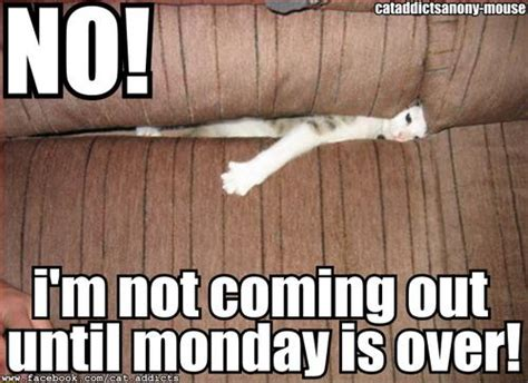 No Posting Until Monday by No I M Not Coming Out Until Monday Is