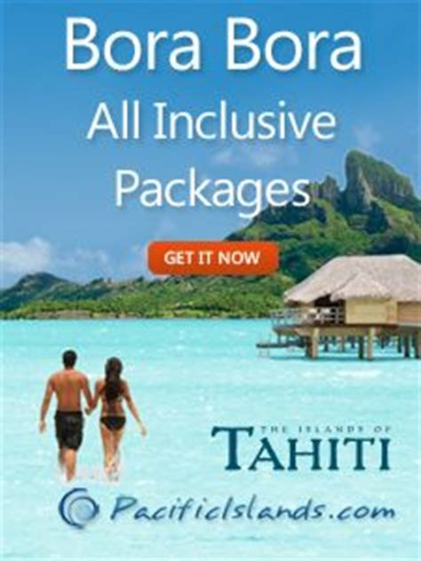 All Inclusive Anniversary Package 15 Best Ideas About Bora Bora Packages On