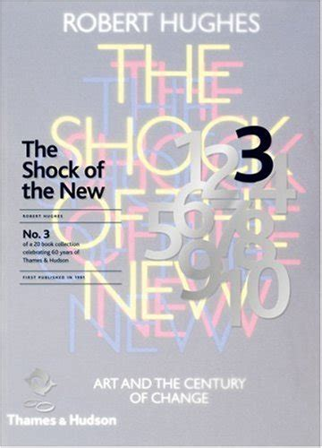 libro the art of robert libro the shock of the new art and the century of change di robert hughes