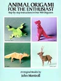 Animal Origami Book - animal origami for the enthusiast by montroll book