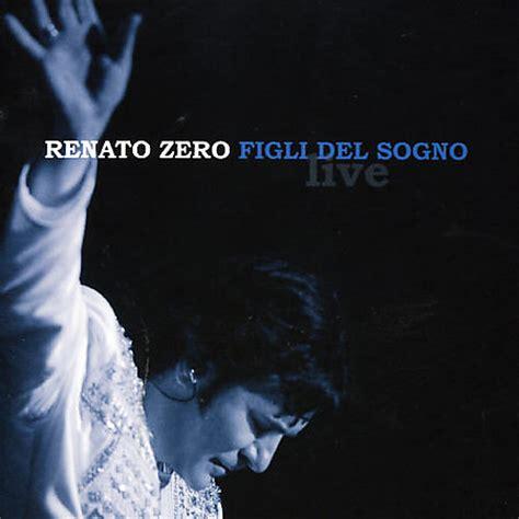 renato zero i migliori anni della nostra vita testo l italiano con le canzoni i migliori anni della nostra