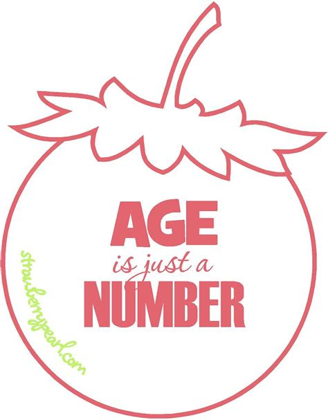 Age Is Just A Number Birthday Quotes Ages Is Just A Number Quotes Like Success