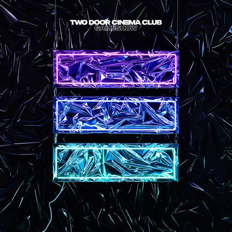 Two Door Cinema Club Album by Review Two Door Cinema Club Returns With Impressive Album