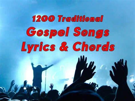 christian new year songs lyrics 1200 gospel songs traditional christian lyrics with chords