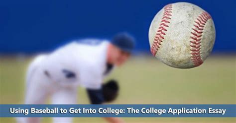 College Application Essay Baseball Using Baseball To Get Into College The College