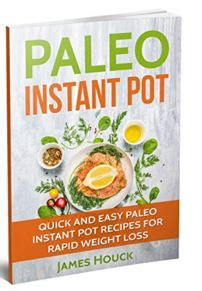 the i my instant pot paleo recipe book from deviled eggs and reuben meatballs to caf mocha muffins 175 easy and delicious paleo recipes i my series books paleo diet paleo instant pot cookbook and easy