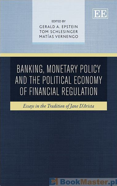 The Political Economy Of Fiscal Policy literatura obcojęzyczna banking monetary policy and the political economy of financial
