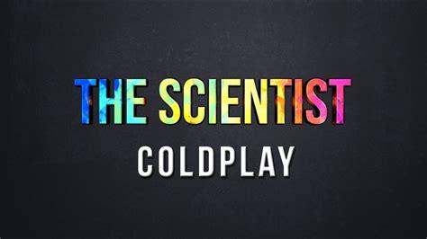 Coldplay The Scientist the scientist coldplay lyrics