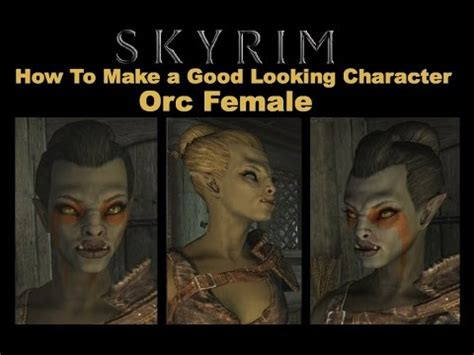 skyrim hot orc mod skyrim how to make a good looking character orc female
