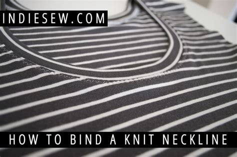how to bind in knitting how to bind a knit neckline neckline and knits