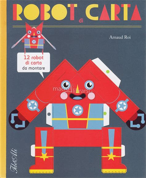 libro the robot and the robot di carta libro arnaud roi