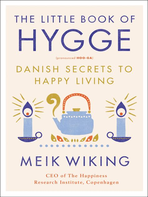 hygge beginnerã s guide to learn and understand the of cozy living volume 1 books the book of hygge new canaan library overdrive