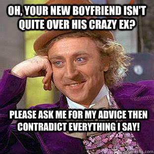 Crazy Ex Meme - oh your new boyfriend isn t quite over his crazy ex
