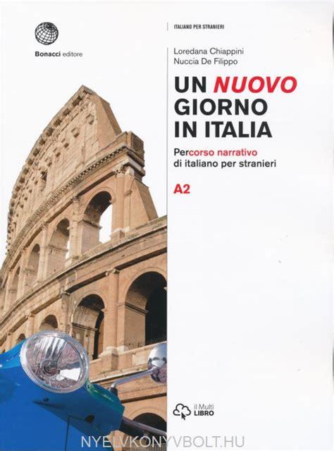 un giorno in italia un nuovo giorno in italia percorso narrativo di italiano per stranieri livello a2 1
