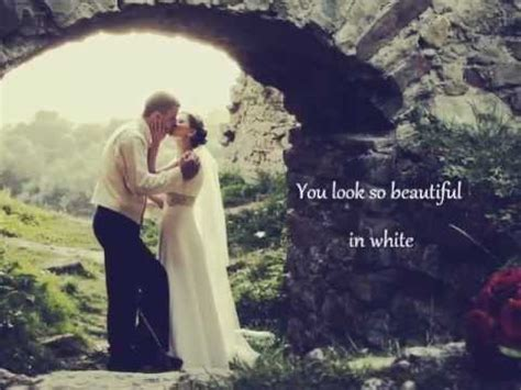 Wedding Song You Look So Beautiful by Westlife Beautiful In White