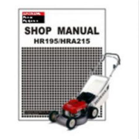 honda mower manual honda hr195 hra215 lawn mower shop manual