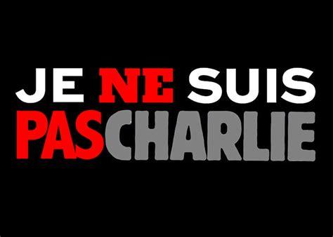 je ne suis pas charlie quot yo no soy charlie quot las2orillas