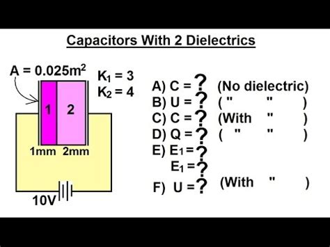 energy in a capacitor with dielectric physics e m capacitors capacitance 32 of 37 energy of a capacitor with 2 dielectric