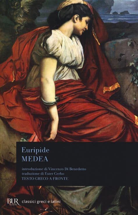 medea testo medea testo greco a fronte euripide libro libraccio it