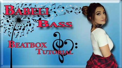 beatbox tutorial videos babeli bass beatbox tutorial youtube