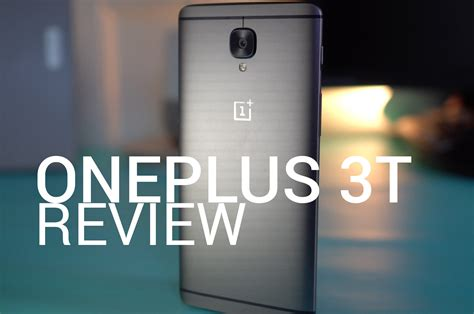 one reviews oneplus 3t review droid