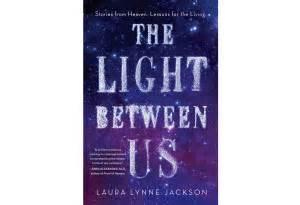 the light between us by laura lynne jackson penguinrandomhouse com psychic abilities