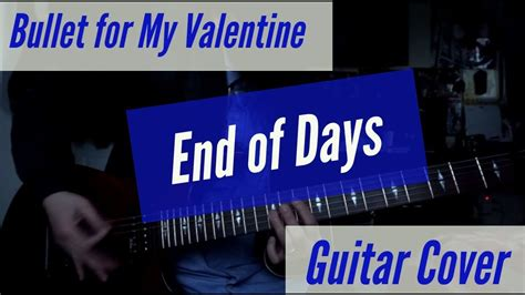 end of days bullet for my lyrics bullet for my end of days guitar cover