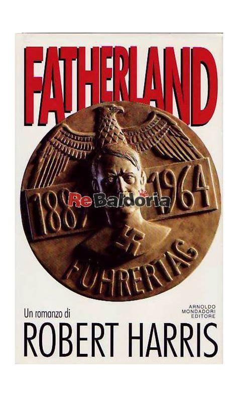 libro fatherland fatherland robert harris mondadori libreria re baldoria
