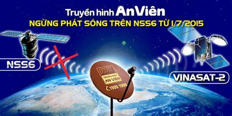 truyenhinhanvienvn mobitv thav ch 237 nh thức ngừng ph 225 t t 237 n hiệu từ vệ tinh nss6 từ 1 7