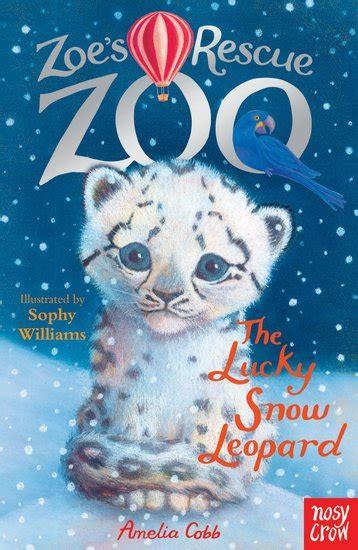 zoo rescue books zoe s rescue zoo 6 the lucky snow leopard scholastic shop