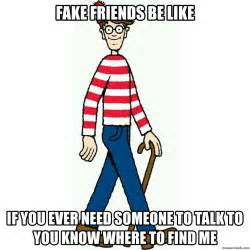 Fake Friend Meme - fake friends be like